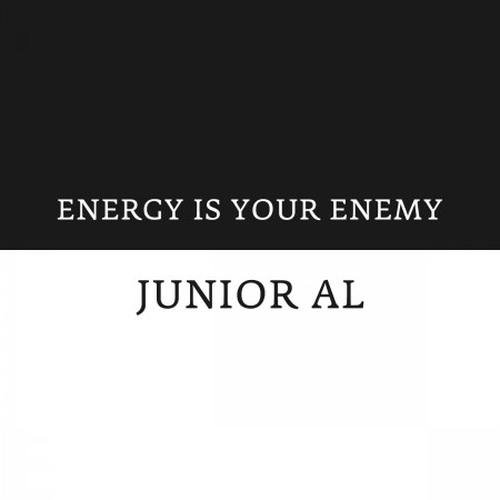 Energy is your Enemy